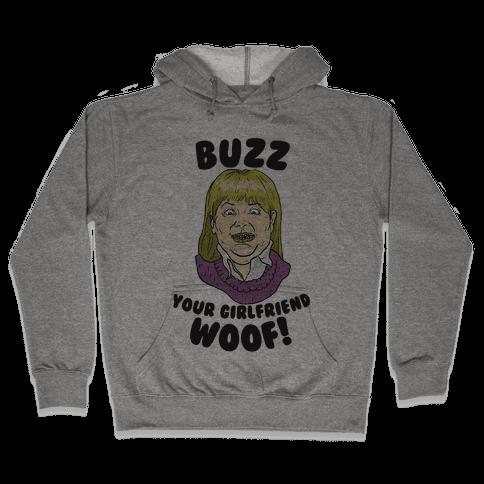 Buzz, Your Girlfriend Hooded Sweatshirt