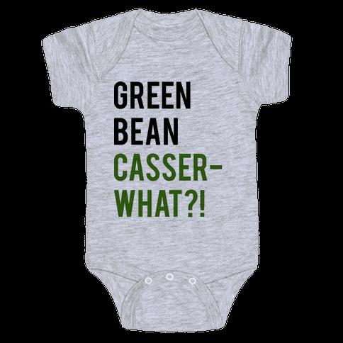 Green Bean Casser-WHAT?! Baby Onesy