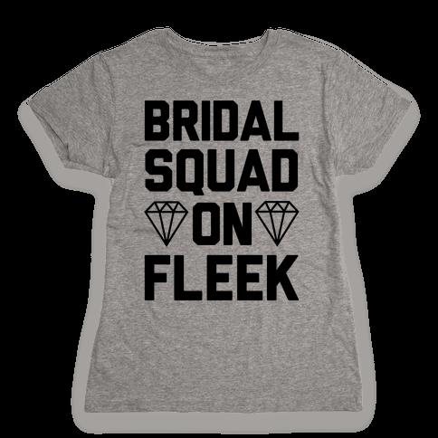 Bridal Squad On Fleek Womens T-Shirt