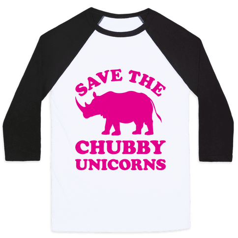 Save The Chubby Unicorns Baseball Tee