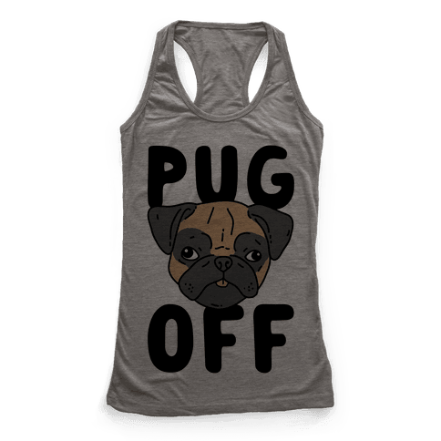Pug Off Racerback Tank Top
