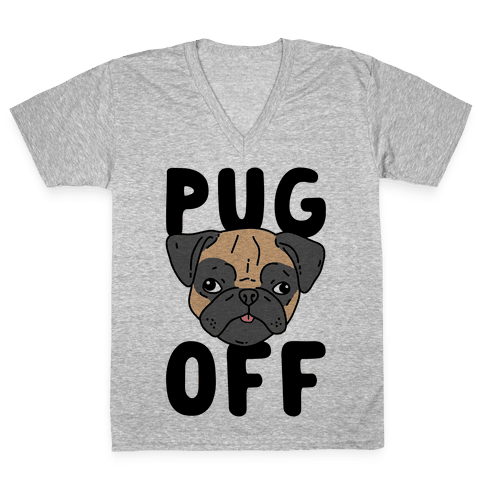 Pug Off V-Neck Tee Shirt