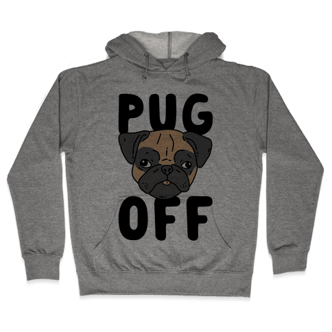 Pug Off Hooded Sweatshirt