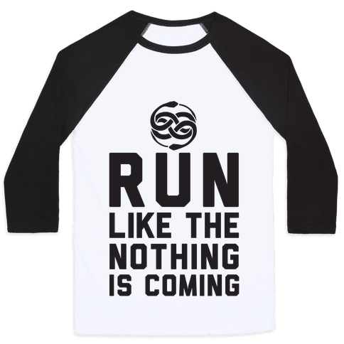 Run Like The Nothing Is Coming Baseball Tee