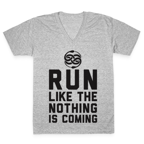 Run Like The Nothing Is Coming V-Neck Tee Shirt