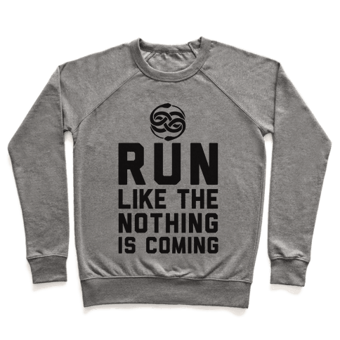 Run Like The Nothing Is Coming Pullover