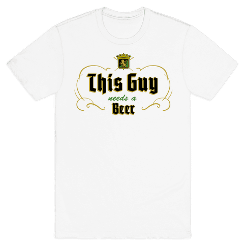 This Guy Needs A Beer (Walter's Beer) Mens T-Shirt