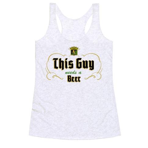 This Guy Needs A Beer (Walter's Beer) Racerback Tank Top