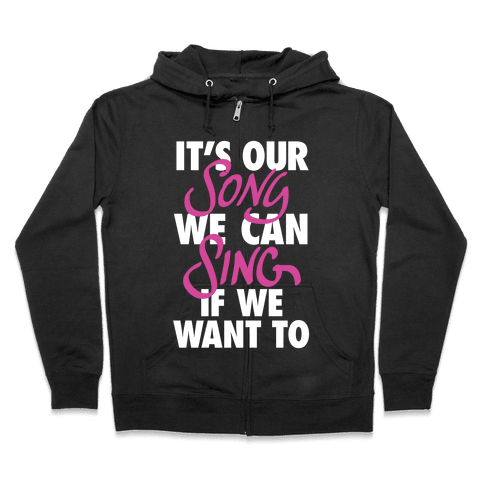 It's Our Song Zip Hoodie
