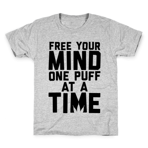 Free Your Mind, One Puff At A Time Kids T-Shirt