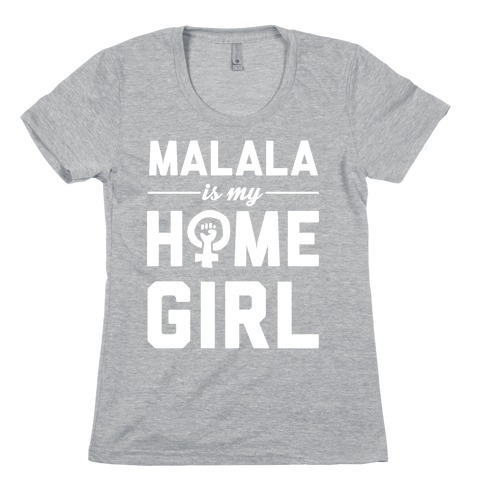 Malala Is My Homegirl Womens T-Shirt