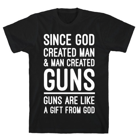 Guns Are A Gift From God Mens T-Shirt