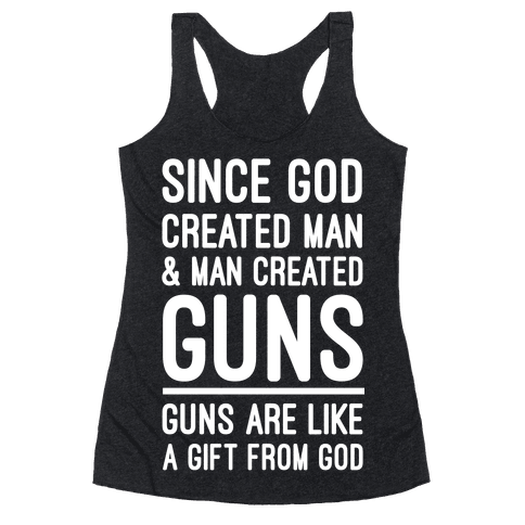 Guns Are A Gift From God Racerback Tank Top
