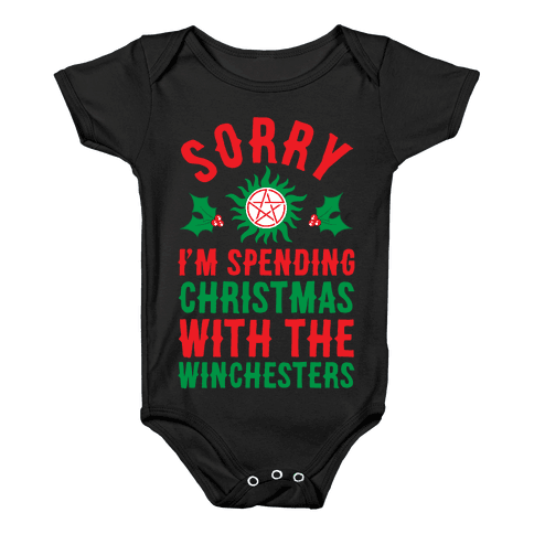 Sorry I'm Spending Christmas With The Winchesters Baby Onesy
