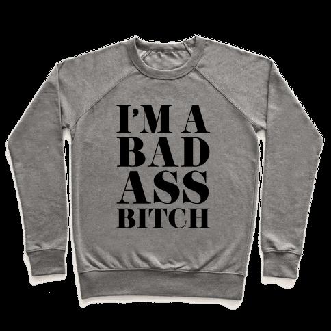 I'm a Bad Ass Bitch Pullover