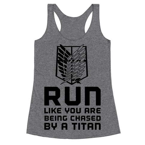 Run Like You Are Being Chased By A Titan Racerback Tank Top