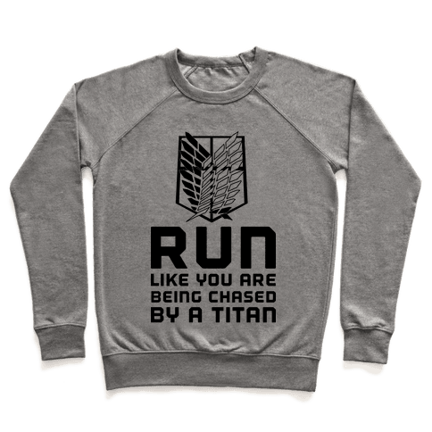 Run Like You Are Being Chased By A Titan Pullover