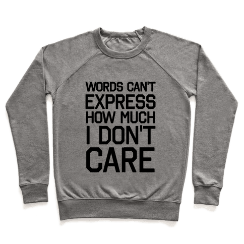 Words Can't Express How Much I Don't Care Pullover