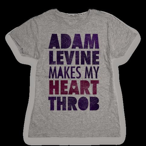 Adam Levine Makes My Heart Throb Womens T-Shirt
