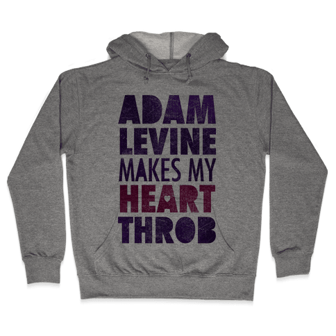 Adam Levine Makes My Heart Throb Hooded Sweatshirt