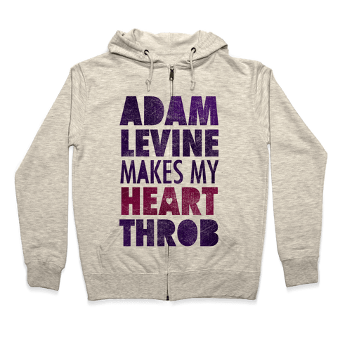 Adam Levine Makes My Heart Throb Zip Hoodie