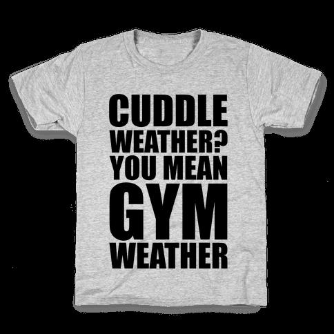 Gym Weather Kids T-Shirt