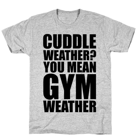 Gym Weather T-Shirt