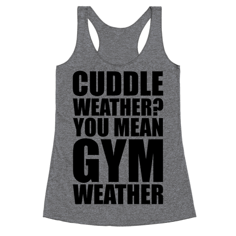 Gym Weather Racerback Tank Top