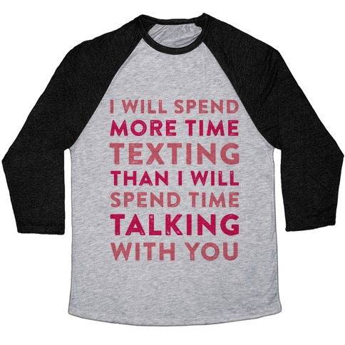 I Will Spend More Time Texting Baseball Tee