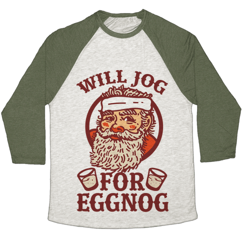 Will Jog For Eggnog Baseball Tee