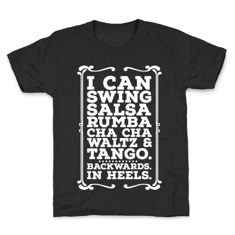 I Can Dance Backwards in Heels Kids T-Shirt