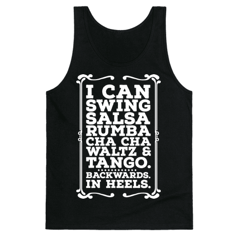 I Can Dance Backwards in Heels Tank Top