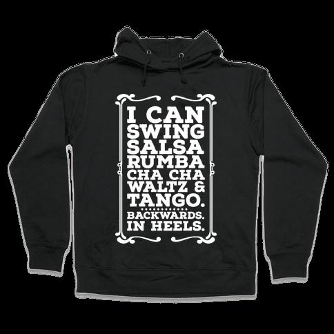 I Can Dance Backwards in Heels Hooded Sweatshirt