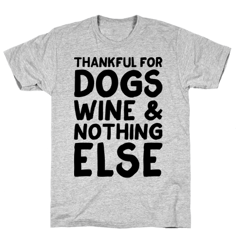 Thankful For Dogs And Wine Mens T-Shirt