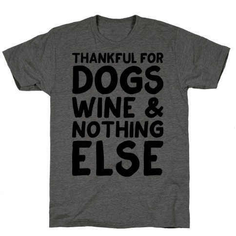 Thankful For Dogs And Wine T-Shirt