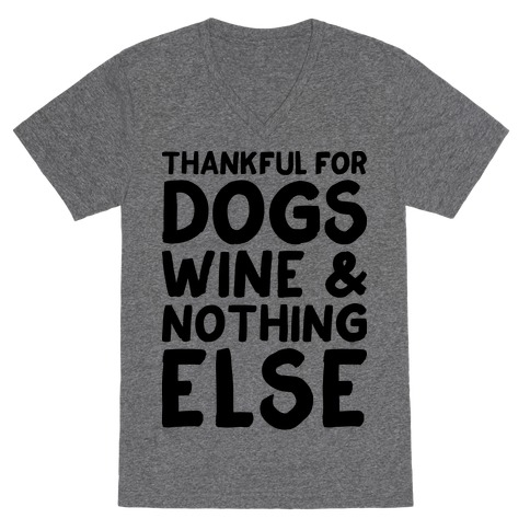Thankful For Dogs And Wine V-Neck Tee Shirt