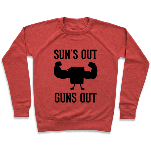 Sun's Out Guns Out Pullover