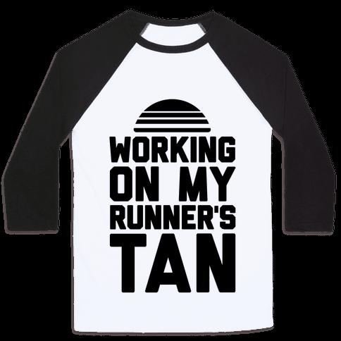 Working On My Runner's Tan Baseball Tee