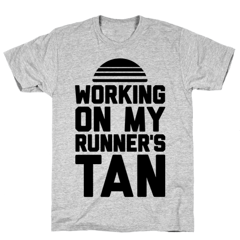 Working On My Runner's Tan Mens T-Shirt