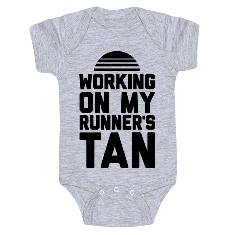 Working On My Runner's Tan Baby Onesy