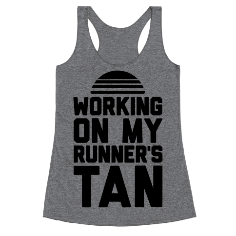 Working On My Runner's Tan