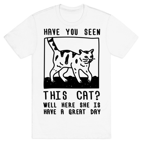 Have You Seen This Cat T-Shirt