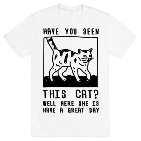 Have You Seen This Cat Mens T-Shirt