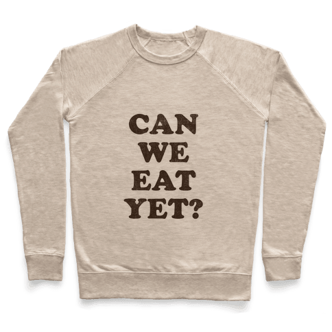 Can we Eat Yet? Pullover