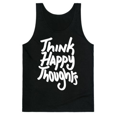 Think Happy Thoughts Tank Top