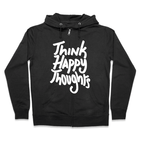Think Happy Thoughts Zip Hoodie