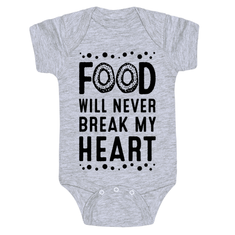 Food Will Never Break my Heart Baby Onesy