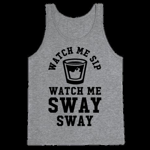 Watch Me Sip Watch Me Sway Sway Tank Top
