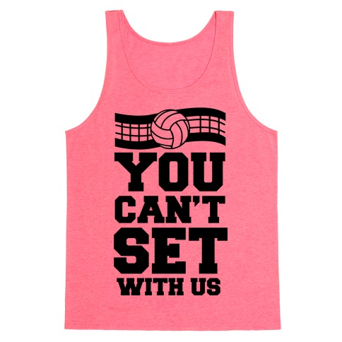You Can't Set With Us Tank Top
