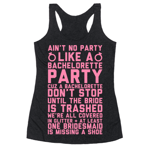 Ain't No Party Like A Bachelorette Party Racerback Tank Top